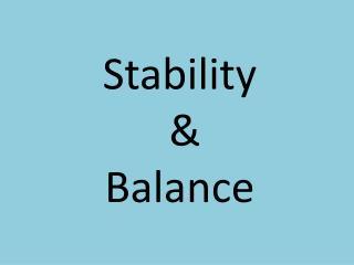 Stability  &  Balance