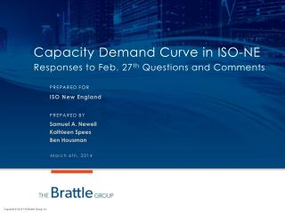 Capacity  Demand Curve in  ISO-NE Responses to Feb. 27 th  Questions and Comments