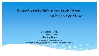 Behavioural difficulties in children                                  ~a  b irds eye view