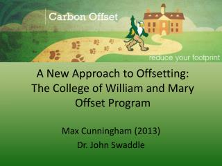 A New Approach to Offsetting: The College of William and Mary Offset Program