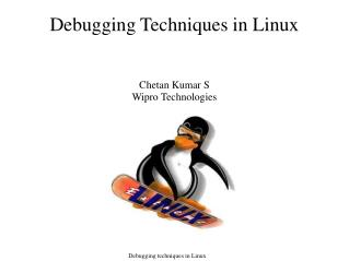Debugging Techniques in Linux   Chetan Kumar S Wipro Technologies