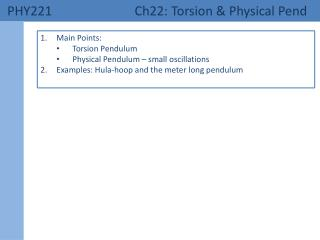 PHY221 	  Ch22: Torsion & Physical Pend