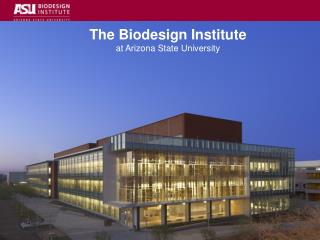 2006 Lab of the Year -R&D Magazine Arizona's First Platinum  LEED Certification: August 2007