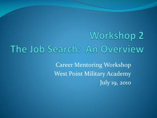 Workshop  2 The Job Search:  An  Overview