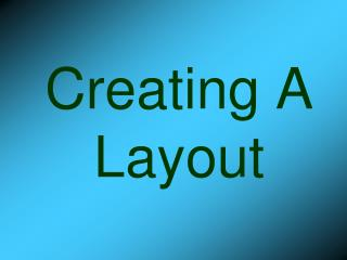 Creating A Layout