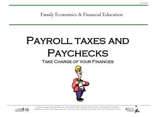 Payroll taxes and  Paychecks Take Charge of your Finances