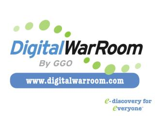 Digital WarRoom® E-discovery Workflow  All-in-One E-discovery