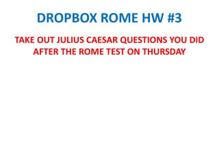 DROPBOX ROME HW #3