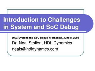 Introduction to Challenges in System and SoC Debug