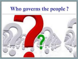 Who governs the people ?