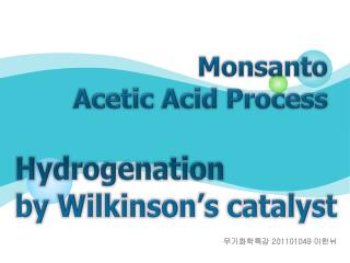 Monsanto  Acetic Acid Process