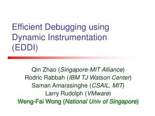 Efficient Debugging using  Dynamic Instrumentation EDDI