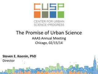The Promise of Urban Science AAAS Annual Meeting Chicago, 02/15/14