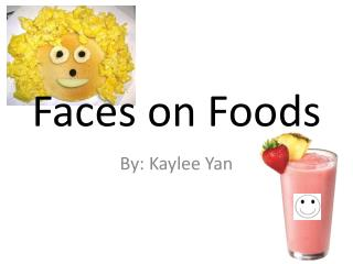 Faces on Foods