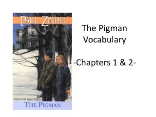 The Pigman Vocabulary -Chapters 1 & 2-