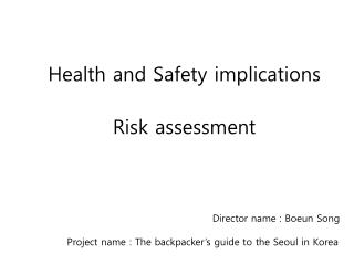 Health and Safety implications