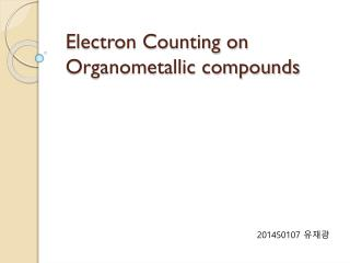 Electron Counting on Organometallic compounds