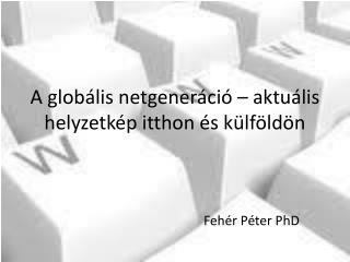 A globális netgeneráció – aktuális helyzetkép itthon és külföldön
