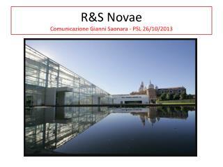 R&S Novae  Comunicazione Gianni Saonara - PSL 26/10/2013