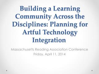 Building a Learning Community Across the Disciplines: Planning for Artful Technology Integration