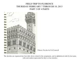 FIELD TRIP TO FLORENCE   THURSDAY FEBRUARY 7 THROUGH 10, 2013 PART 2 OF 4 PARTS