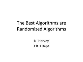 The Best Algorithms are Randomized Algorithms
