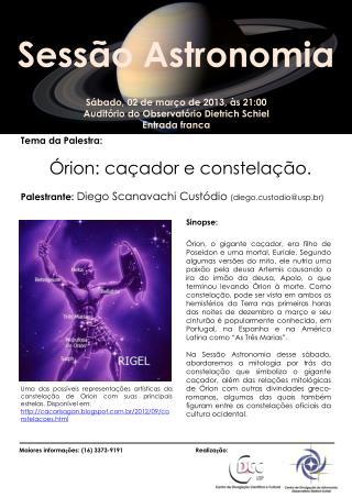 Sábado, 02 de março de 2013, às 21:00 Auditório do Observatório Dietrich  Schiel Entrada franca