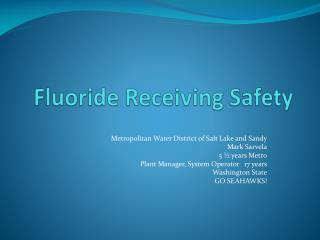 Fluoride Receiving Safety