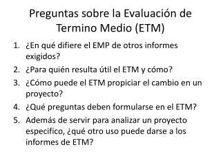 Preguntas sobre la Evaluación  de Termino Medio ( ETM)