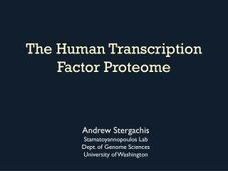The Human  Transcription Factor  Proteome