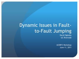 Dynamic Issues in Fault-to-Fault Jumping