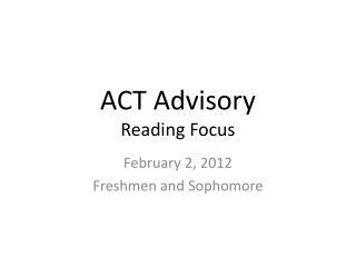 ACT  Advisory Reading Focus