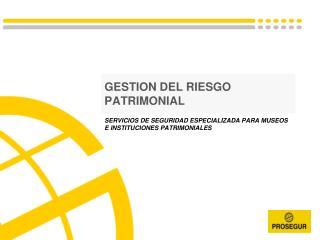 GESTION DEL RIESGO PATRIMONIAL
