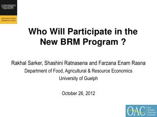 Who Will Participate in the  New BRM Program ?