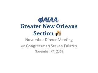 November Dinner Meeting w/  Congressman Steven Palazzo November 7 th ,  2012