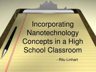 Incorporating Nanotechnology Concepts in a High School Classroom