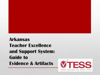 Arkansas  Teacher Excellence  and Support System: Guide to Evidence &  Artifacts