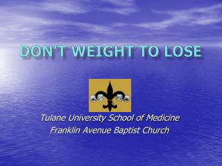 Don't Weight to Lose