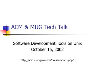 ACM  MUG Tech Talk