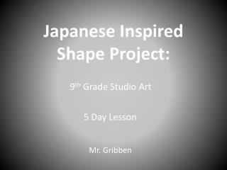 Japanese Inspired Shape Project: