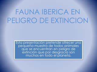 FAUNA IBERICA EN PELIGRO DE EXTINCION
