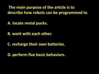 The main purpose of the article is to describe how robots can be  programmed  to