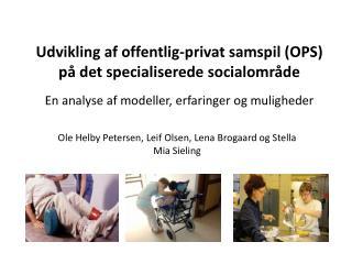 Ole  Helby Petersen, Leif Olsen, Lena Brogaard og Stella Mia  Sieling