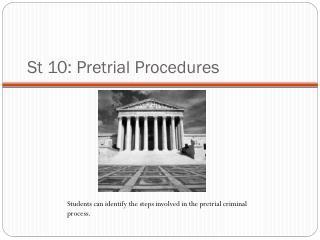 St 10: Pretrial Procedures