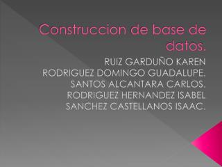 Construccion  de base de datos.