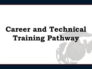 Career  and  Technical Training Pathway