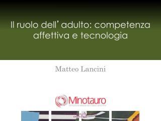 Il ruolo dell ' adulto: competenza affettiva e tecnologia