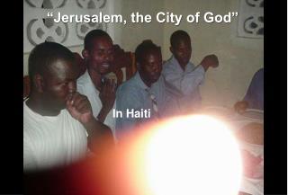 """""""Jerusalem, the City of God"""""""