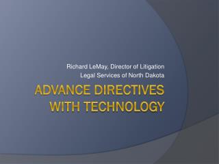 ADVANCE DIRECTIVES WITH TECHNOLOGY