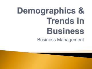 Demographics & Trends in Business